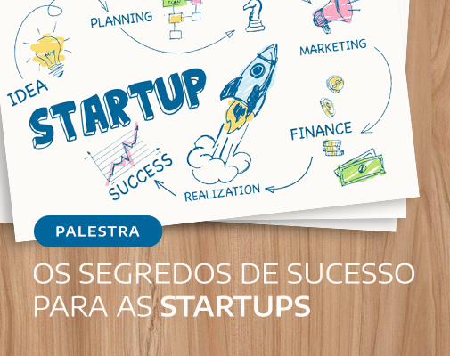 Os Segredos de Sucesso para as Startups