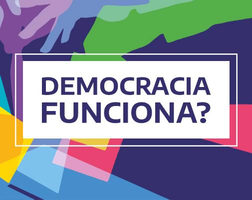 Democracia Funciona?