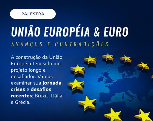 União Européia & Euro: Avanços e Contradições