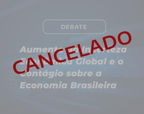 Aumento da Incerteza Econômica Global e o Contágio sobre a Economia Brasileira